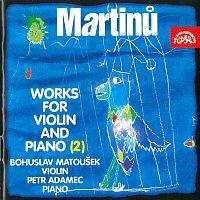 Bohuslav Martinů, Bohuslav Matoušek, Petr Adamec – Martinů: Skladby pro housle a klavír (2)