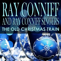 The Ray Conniff Singers – The Old Christmas Train