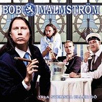Bob Malmstrom – Tala Svenska Eller Do