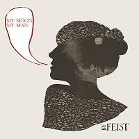 Feist – My Moon My Man