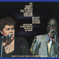 "Etta James, Eddie ""Cleanhead"" Vinson – Blues In The Night Vol. 1:  The Early Show"