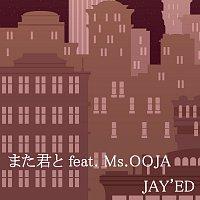 JAY'ED, Ms.OOJA – Mata Kimito