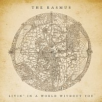 The Rasmus – Livin' In A World Without You