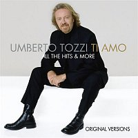 Umberto Tozzi – Ti Amo - All The Hits & More