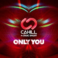 Cahill, Craig Smart – Only You