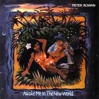 Peter Rowan – Awake Me In The New World