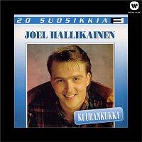Joel Hallikainen – 20 Suosikkia / Kuurankukka