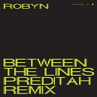 Robyn – Between The Lines [Preditah Remix]