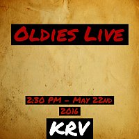 KRV – Oldies Live - May 22nd 2016 - 2:30 PM