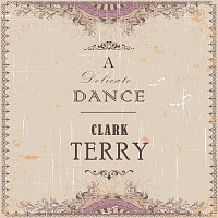 Clark Terry – A Delicate Dance