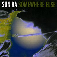 Sun Ra – Somewhere Else