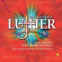 Dieter Falk, Michael Kunze – Pop-Oratorium Luther - Das Projekt der tausend Stimmen