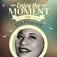 Ella Fitzgerald, Louis Armstrong – Enjoy the Moment wirh Ella Fitzgerald