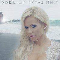 Doda – Nie Pytaj Mnie