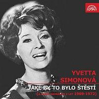 Yvetta Simonová – Jaké by to bylo štěstí a další nahrávky z let 1969-1972