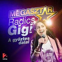 Radics Gigi – Megasztár: A győztes dalai