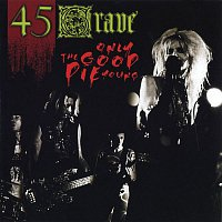 45 Grave – Only The Good Die Young