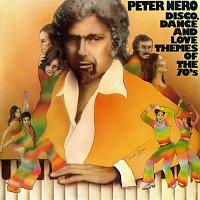 Peter Nero – Disco, Dance and Love Themes of the 70's