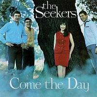 The Seekers – Come The Day