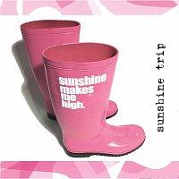 Sunshine Trip – Sunshine Makes Me High