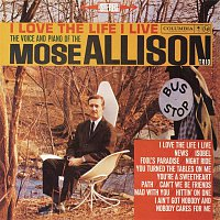 Mose Allison – I Love the Life I Live