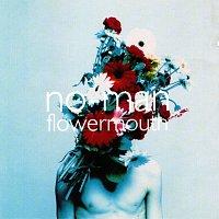 No-Man – Flowermouth