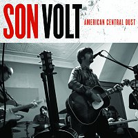 Son Volt – American Central Dust