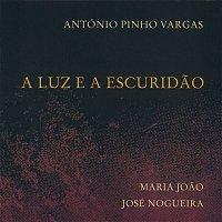 António Pinho Vargas – A Luz e a  Escuridao