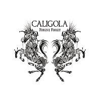 Caligola – Forgive Forget