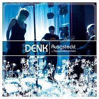 Denk – Ausgsteckt in Rappoltenkirchen - Live