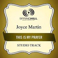 Joyce Martin Sanders – This Is My Prayer
