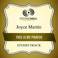 Joyce Martin Sanders – This Is My Prayer