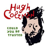 Hugh Coltman – Could You Be Trusted
