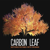 Carbon Leaf – Nothing Rhymes With Woman