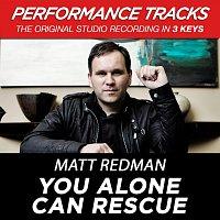 Matt Redman – You Alone Can Rescue [Performance Tracks]