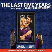 Jason Robert Brown – The Last Five Years (2013 Off-Broadway Cast Recording)
