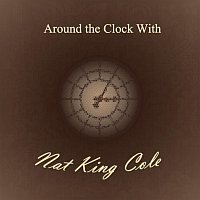 Nat King Cole – Around the Clock With