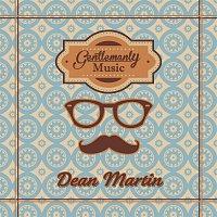Dean Martin – Gentlemanly Music