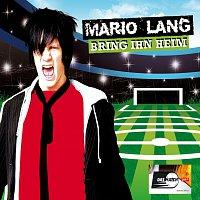 Mario Lang – Bring ihn heim