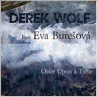 Derek Wolf – Once Upon a Time (feat. Eva Burešová)