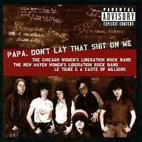 Různí interpreti – Papa, Don't Lay That Shit On Me