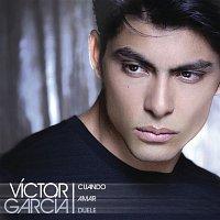 Victor García – Cuando Amar Duele