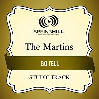 The Martins – Go Tell