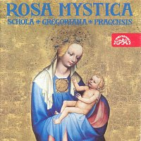 Schola Gregoriana Pragensis – Rosa mystica