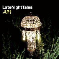 Air, Alessandro Baricco – Late Night Tales - Air