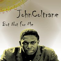 John Coltrane – But Not For Me
