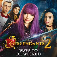"Dove Cameron, Sofia Carson, Cameron Boyce, Booboo Stewart – Ways to Be Wicked [From ""Descendants 2""]"