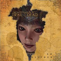......And You Will Know Us By The Trail Of Dead – So Divided