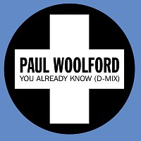 Paul Woolford, Karen Harding – You Already Know [D-Mix]