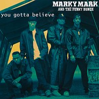 Marky Mark And The Funky Bunch – You Gotta Believe